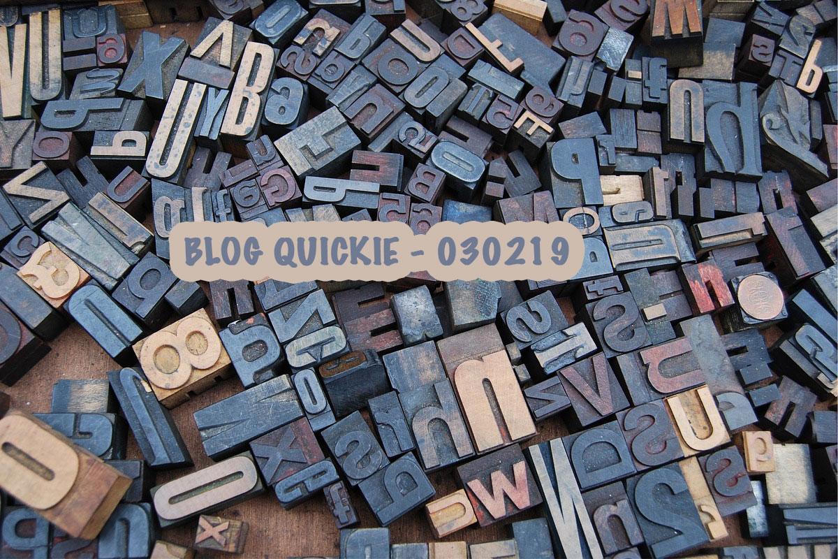 BLOG QUICKIE - 030219