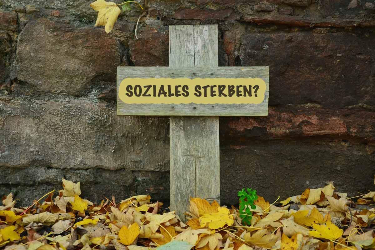 SOZIALES STERBEN?