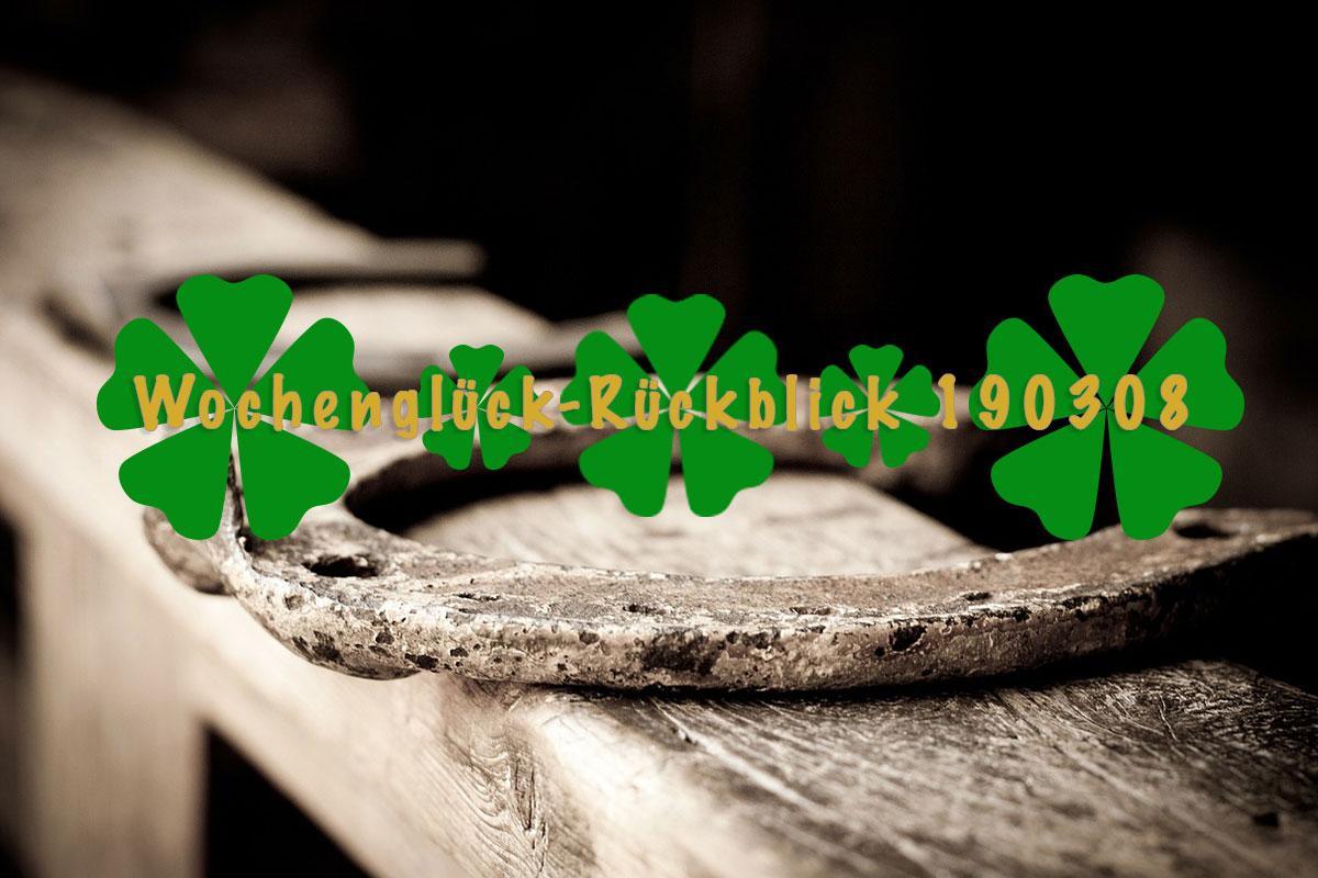 Wochenglück-Rückblick 190308